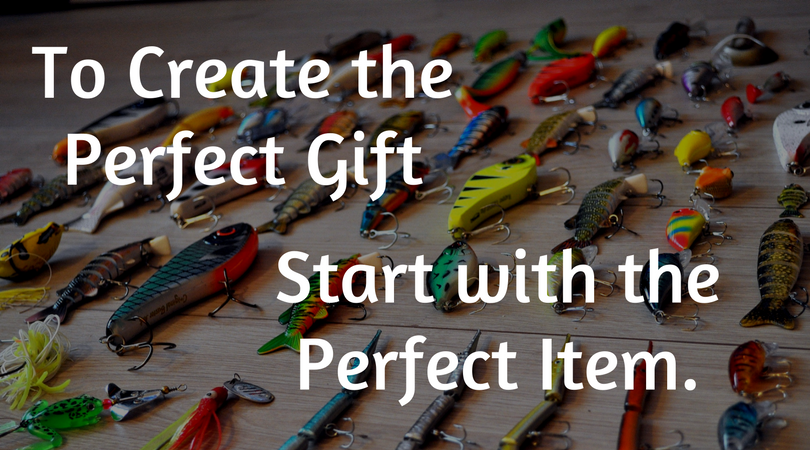 To create the perfect gift, start with the perfect item.